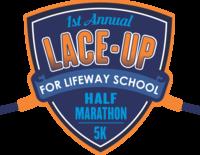1st Annual Lace-Up for Lifeway Half Marathon & 5K - Cuero, TX - d07876ec-acc7-49b6-bc1c-82c91a765bfd.png