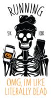 RUNNING....OMG, I'm Like LITERALLY DEAD 5K/10K - Anywhere, CA - race97686-logo.bHsPgl.png