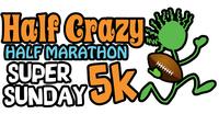 Super Sunday 5K & HALF CRAZY Half Marathon - Irvine, CA - Half_Crazy.jpg