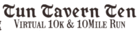 Tun Tavern Ten Virtual Run - Any City, CA - Tun_logo_for_RP_calendar.png