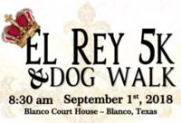 El Rey 5K & Dog Walk - Blanco, TX - 639b0093-4d58-4cbe-9bf5-39764f952dfb.png