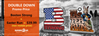 Double Down: Boston Strong  & Easter Race Medals ($ 39.99 two medals pack) Remote-Races Challenges & Extra Medals - Tucson, AZ - fae72452-81bd-4ccb-874a-aa47de3a311c.png
