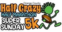 Super Sunday 5K & HALF CRAZY Half Marathon - Irvine, CA - Half-Crazy-Super-Sunday-Logo-650x339.jpg