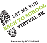 Let Me Run Back to School 5K Presented by BODYARMOR - Anywhere, NC - race93508-logo.bFdlmd.png