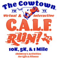 The VIRTUAL 2020 Cowtown CALF Run - 5K, 10K, and 1 Mile Walk & Run - Fort Worth, TX - race96431-logo.bFnwHD.png
