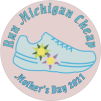 Mother's Day - Run Michigan Cheap - Any City, Any State, MI - race105518-logo.bGa1x8.png